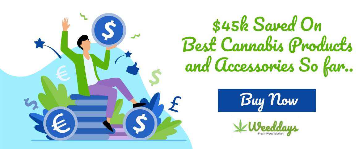 $45K Saved On Best Cannabis Products and Accessories So far